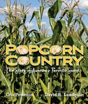 Popcorn country : the story of America's favorite snack by Peterson, Cris