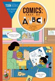 Comics : easy as ABC! : the essential guide to comics for kids : for kids, parents, teachers and librarians! by Brunetti, Ivan