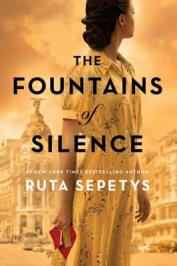 The fountains of silence : a novel by Sepetys, Ruta