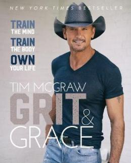 Grit & grace : train the mind, train the body, own your life by McGraw, Tim