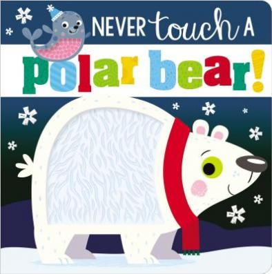Never touch a polar bear!  by Greening, Rosie