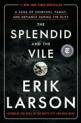 The splendid and the vile : a saga of Churchill, family, and defiance during the blitz by Larson, Erik