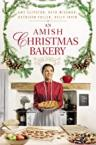 An Amish Christmas bakery : four stories by Clipston, Amy