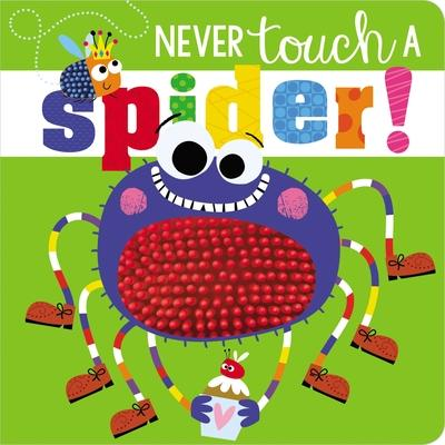 Never touch a spider! by Lynch, Stuart