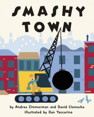 Smashy town by Zimmerman, Andrea Griffing