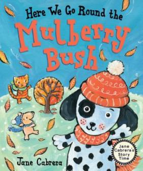 Here we go round the mulberry bush  by Cabrera, Jane.