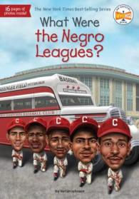 What were the Negro Leagues?  by Johnson, Varian