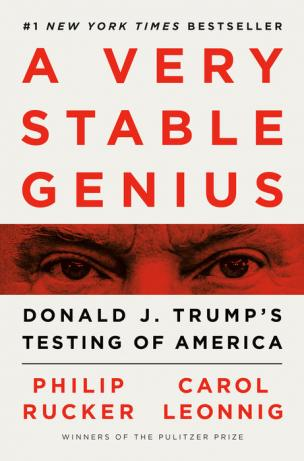 A very stable genius : Donald J. Trump's testing of America by Rucker, Philip
