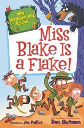 Miss Blake is a flake!  by Gutman, Dan