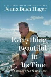 Everything beautiful in its time : seasons of love and loss by Hager, Jenna Bush