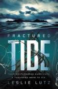 Fractured tide by Lutz, Leslie Karen
