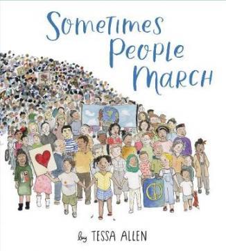 Sometimes people march  by Allen, Tessa
