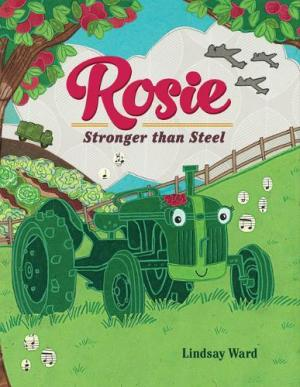 Rosie : stronger than steel by Ward, Lindsay