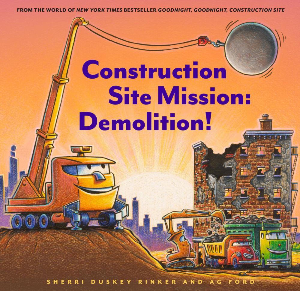 Construction site mission : demolition! by Rinker, Sherri Duskey
