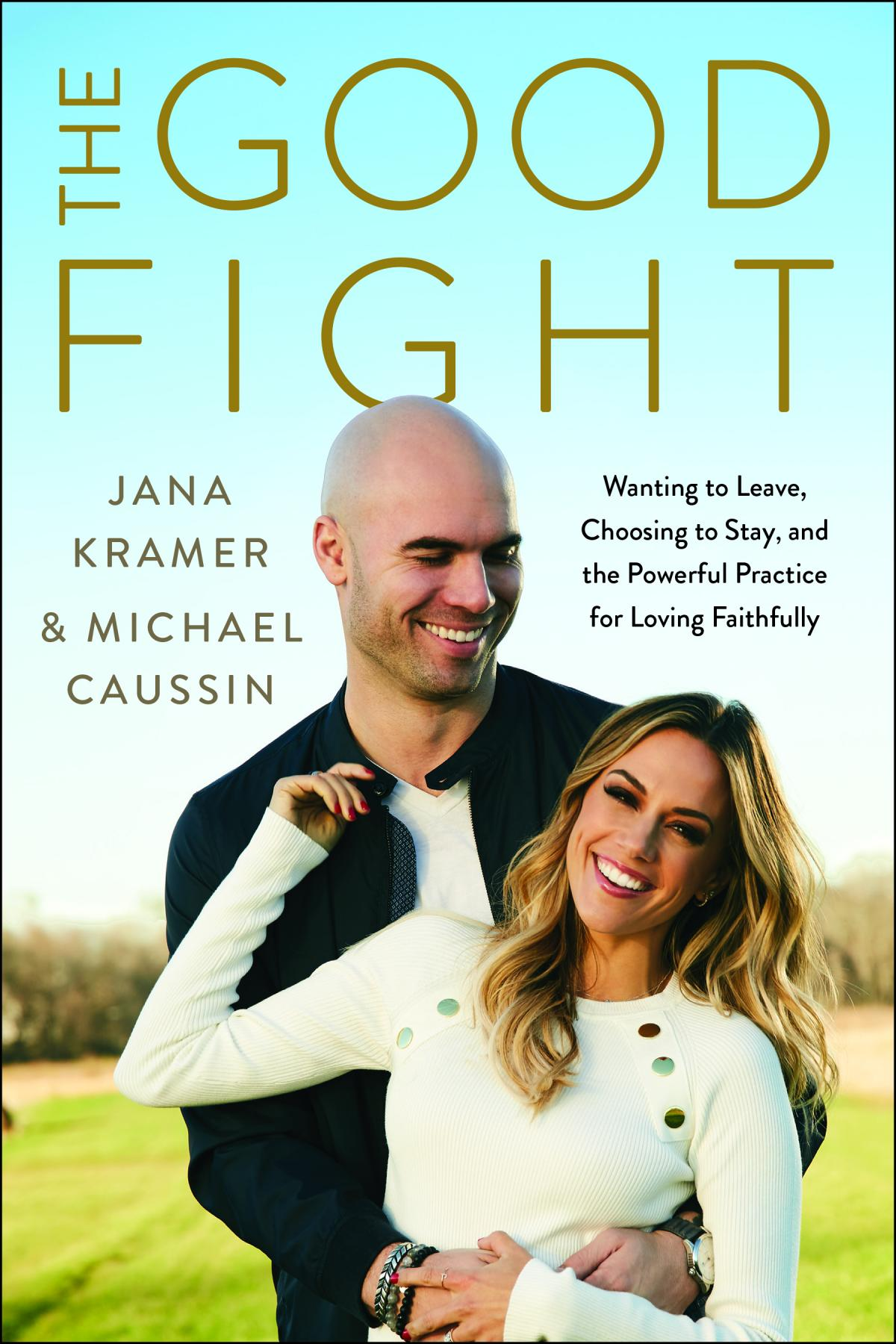 The good fight : Wanting to Leave, Choosing to Stay, and the Powerful Practice for Loving Faithfully by Kramer, Jana