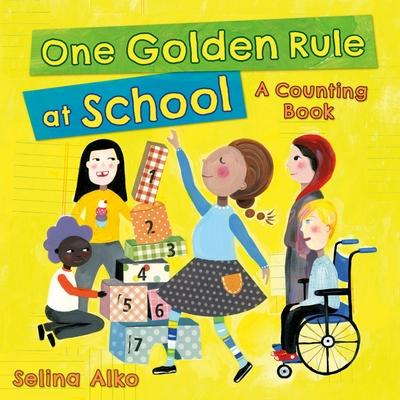 One golden rule at school : a counting book by Alko, Selina