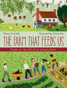 The farm that feeds us : a year in the life of an organic farm by Castaldo, Nancy F. (Nancy Fusco)