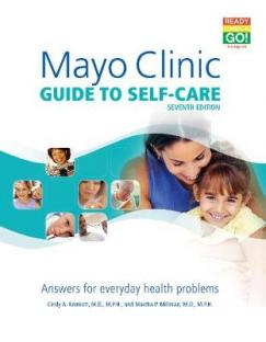 Mayo Clinic Guide to Self-care : Answers for Everyday Health Problems by Kermott, Cindy A., M.D./ Millman, Martha P., M.D.