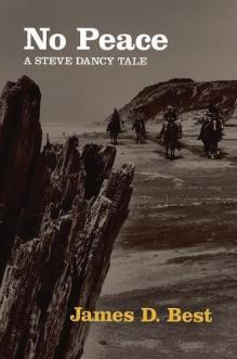 No peace : a Steve Dancy tale by Best, James D.