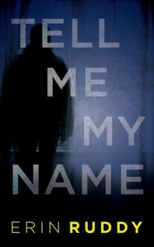 Tell me my name  by Ruddy, Erin