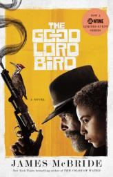 The Good Lord Bird (TV Tie-In) by McBride, James