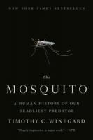 The Mosquito: A Human History of Our Deadliest Predator by Winegard, Timothy C.