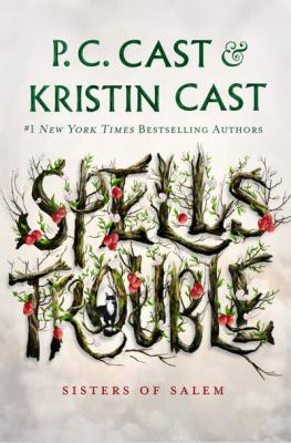 Spells trouble  by Cast, P. C.