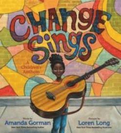 Change sings : a children's anthem by Gorman, Amanda