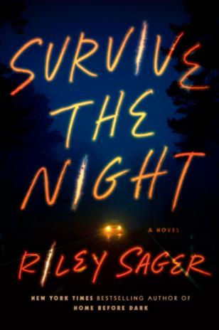 Survive the night : a novel by Sager, Riley