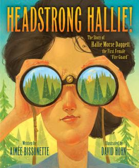 Headstrong Hallie : the story of Hallie Morse Daggett, the first female
