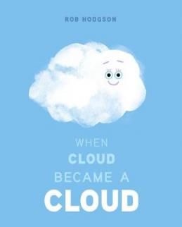 When Cloud became a cloud by Hodgson, Rob