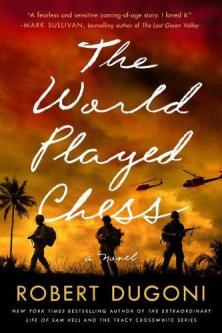 The world played chess : a novel by Dugoni, Robert