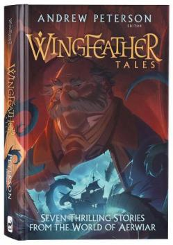 Wingfeather tales : seven thrilling stories from the world of Aerwiar by Peterson, Andrew