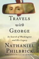 Travels with George : in search of Washington and his legacy by Philbrick, Nathaniel