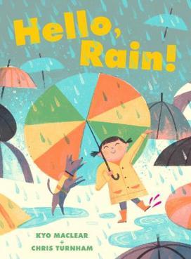 Hello, rain!  by Maclear, Kyo