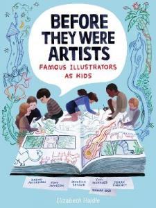 Before they were artists : famous illustrators as kids by Haidle, Elizabeth