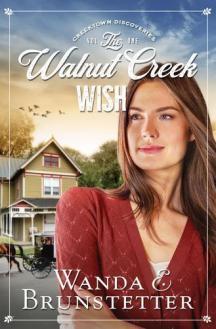 The Walnut Creek wish by Brunstetter, Wanda E.