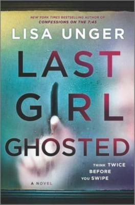 Last girl ghosted  by Unger, Lisa