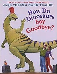 How do dinosaurs say goodbye? by Yolen, Jane