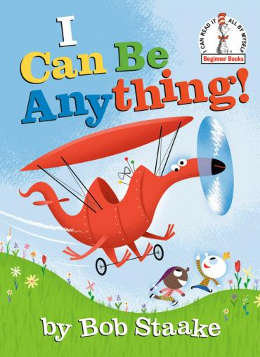 I can be anything! by Staake, Bob