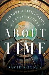 About time : a history of civilization in twelve clocks by Rooney, David
