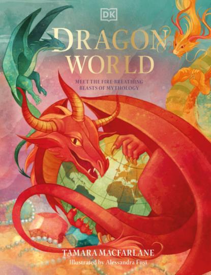 Dragon world by Macfarlane, Tamara