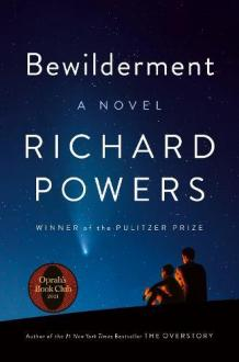 Bewilderment : a novel by Powers, Richard