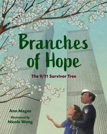 Branches of hope : the 9/11 Survivor Tree by Magee, Ann