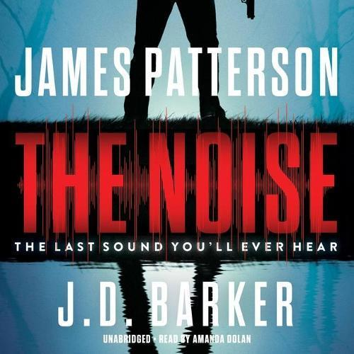 The noise by Patterson, James