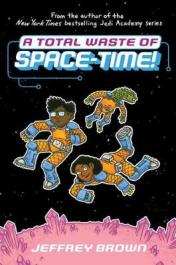 A total waste of space-time by Brown, Jeffrey