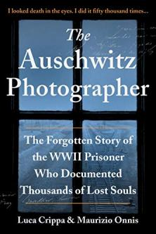 The Auschwitz photographer : the forgotten story of the WWII prisoner who documented thousands of lost souls by Crippa, Luca