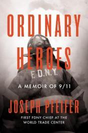 Ordinary heroes : a memoir of 9/11 by Pfeifer, Joseph