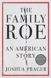 The family Roe : an American story by Prager, Joshua