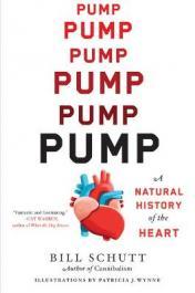 Pump : a natural history of the heart by Schutt, Bill